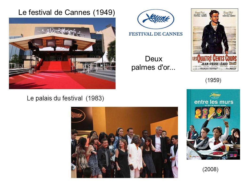Le festival de Cannes (1949) Le palais du festival (1983) Deux palmes d'or... (1959) (2008)