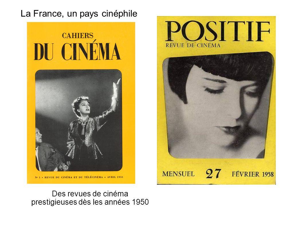 La France, un pays cinéphile Des revues de cinéma prestigieuses dès les années 1950