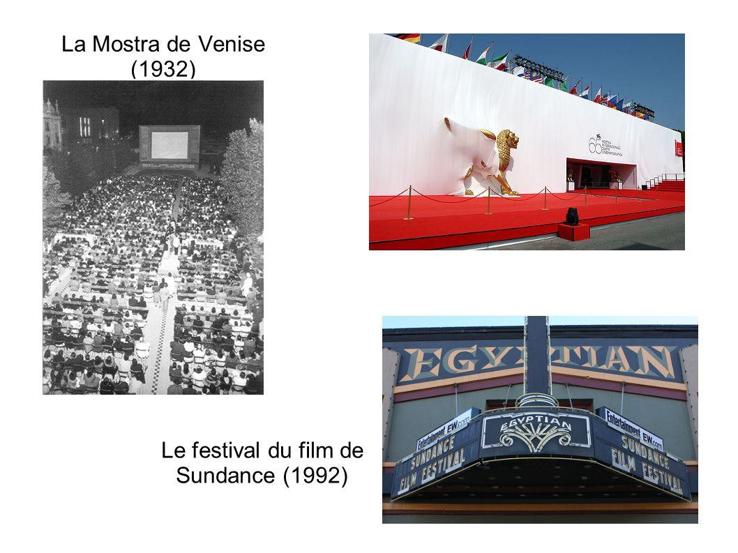 La Mostra de Venise (1932) Le festival du film de Sundance (1992)