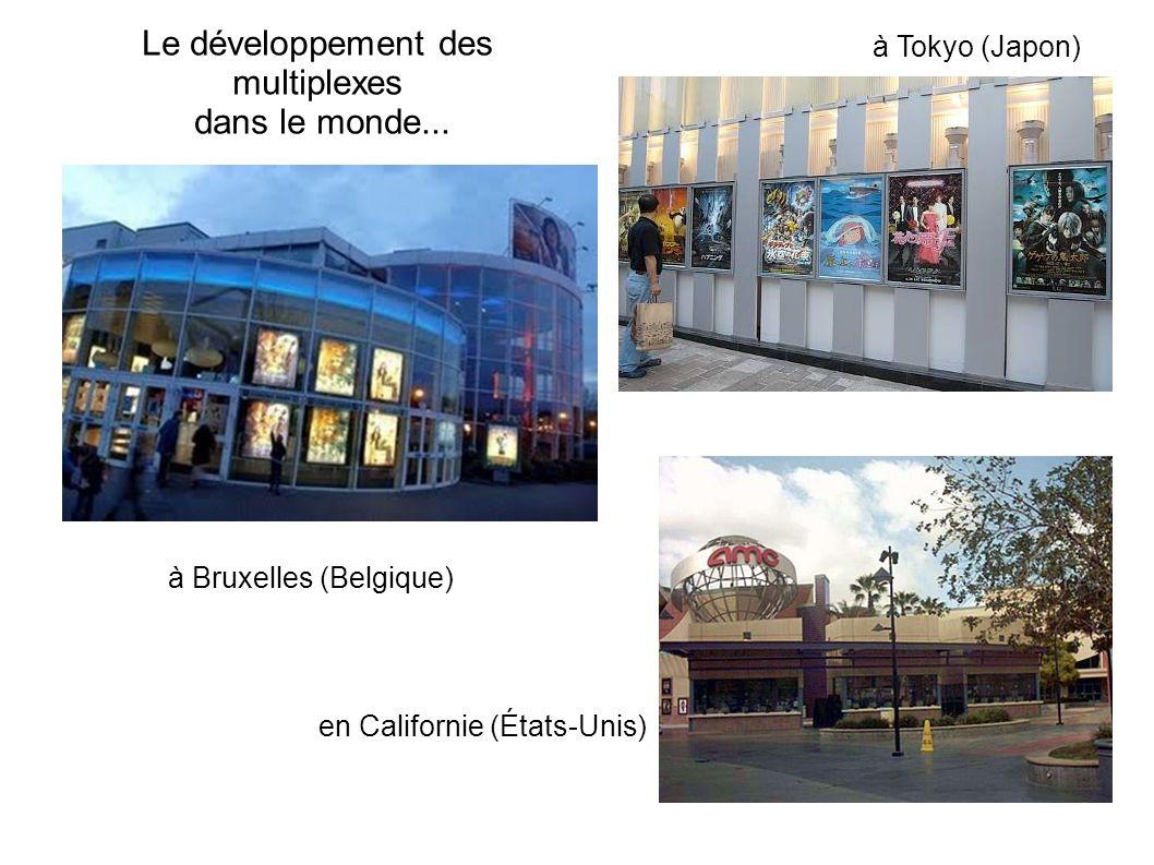 Le développement des multiplexes dans le monde... à Bruxelles (Belgique) en Californie (États-Unis) à Tokyo (Japon)