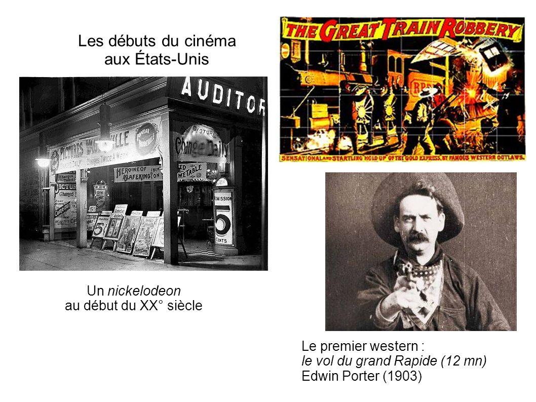 Les débuts du cinéma aux États-Unis Un nickelodeon au début du XX° siècle Le premier western : le vol du grand Rapide (12 mn) Edwin Porter (1903)