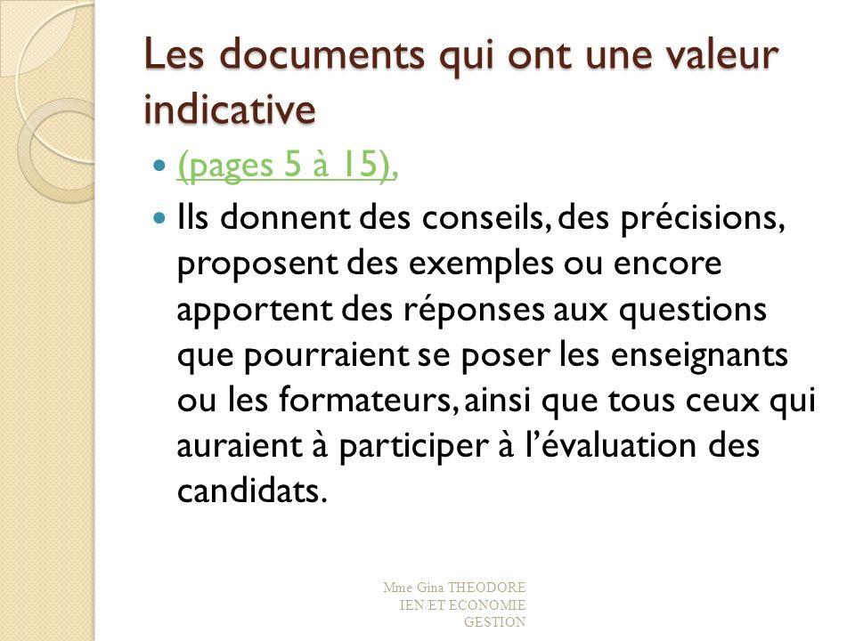 Les documents qui ont une valeur indicative (pages 5 à 15), Ils donnent des conseils, des précisions, proposent des exemples ou encore apportent des r
