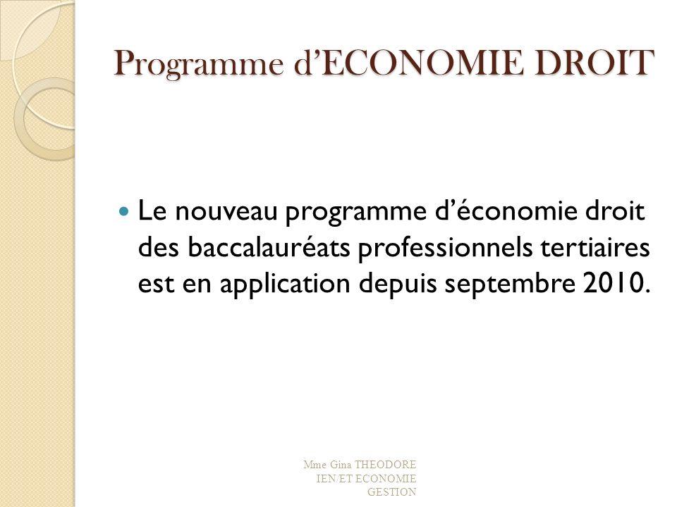 Programme dECONOMIE DROIT Le nouveau programme déconomie droit des baccalauréats professionnels tertiaires est en application depuis septembre 2010. M