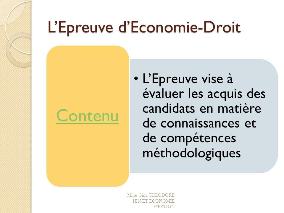LEpreuve dEconomie-Droit LEpreuve vise à évaluer les acquis des candidats en matière de connaissances et de compétences méthodologiques Contenu Mme Gi