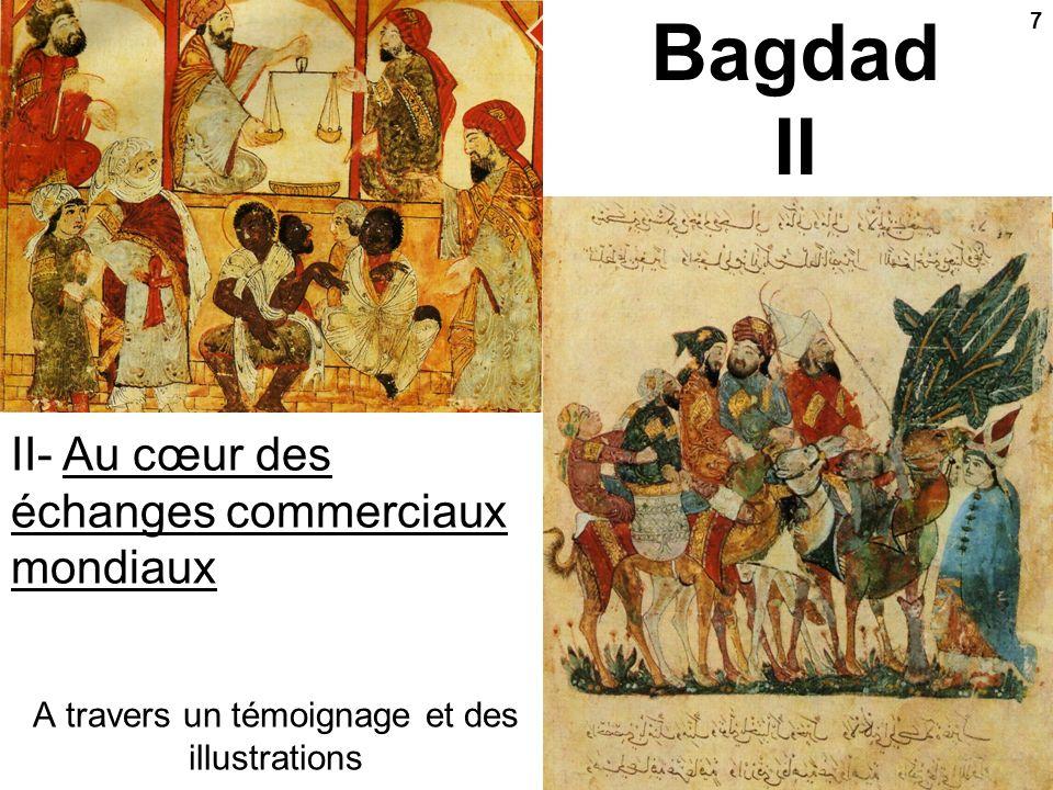 Bagdad I I- Naissance dune capitale arabe 2 (… déjà vu …) La première des quatre parties (premier diaporama)