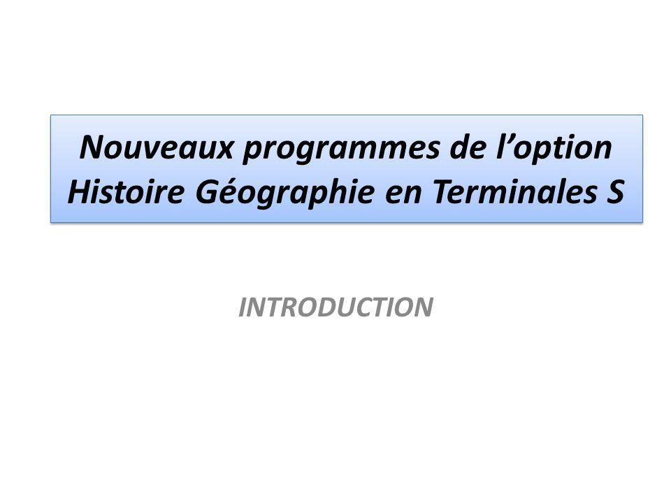 Nouveaux programmes de loption Histoire Géographie en Terminales S INTRODUCTION