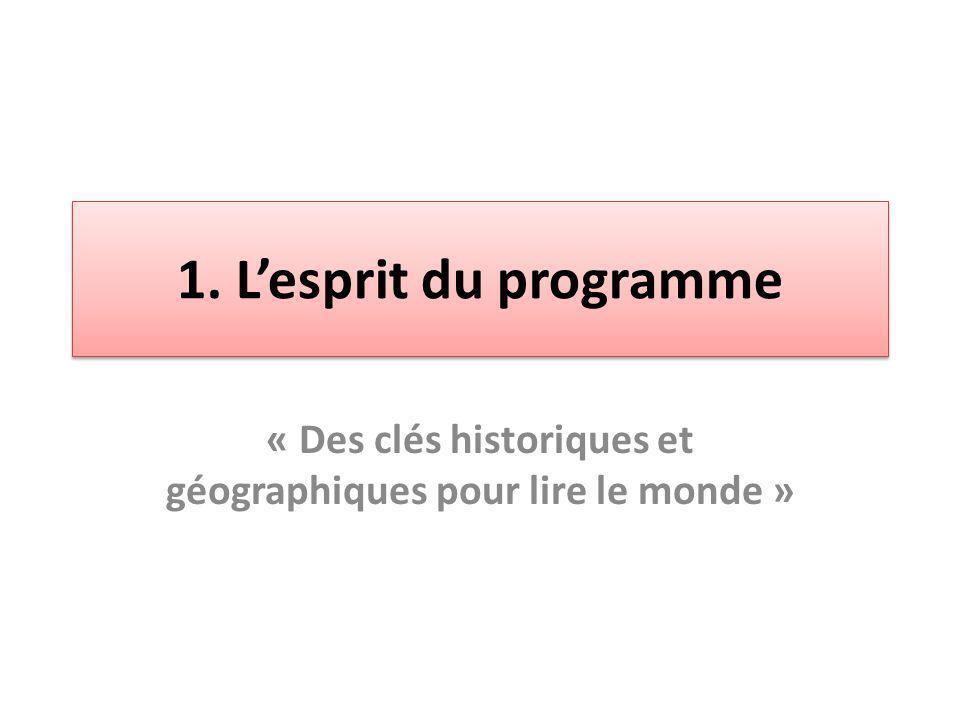 1. Lesprit du programme « Des clés historiques et géographiques pour lire le monde »