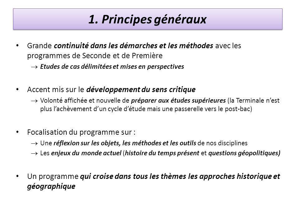 1. Principes généraux Grande continuité dans les démarches et les méthodes avec les programmes de Seconde et de Première Etudes de cas délimitées et m