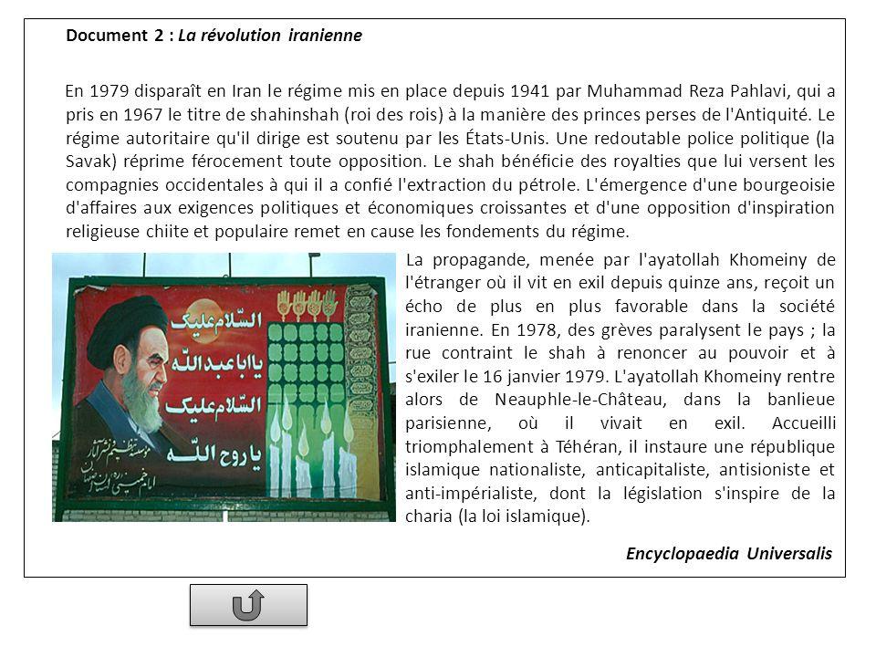 Document 2 : La révolution iranienne En 1979 disparaît en Iran le régime mis en place depuis 1941 par Muhammad Reza Pahlavi, qui a pris en 1967 le tit