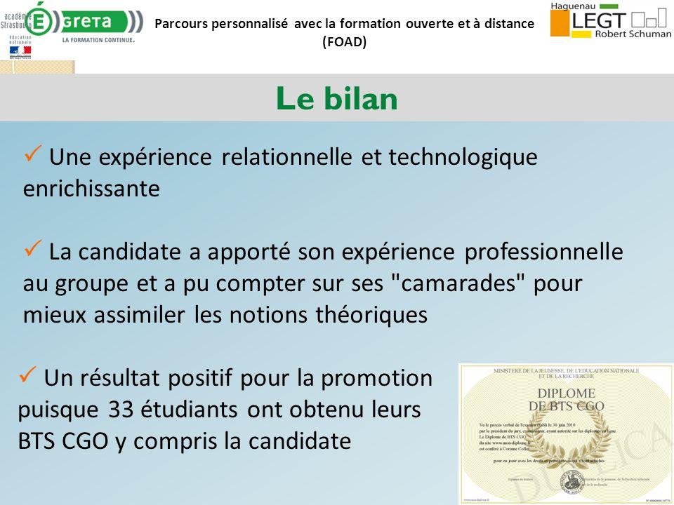 Parcours personnalisé avec la formation ouverte et à distance (FOAD) Le bilan Une expérience relationnelle et technologique enrichissante La candidate