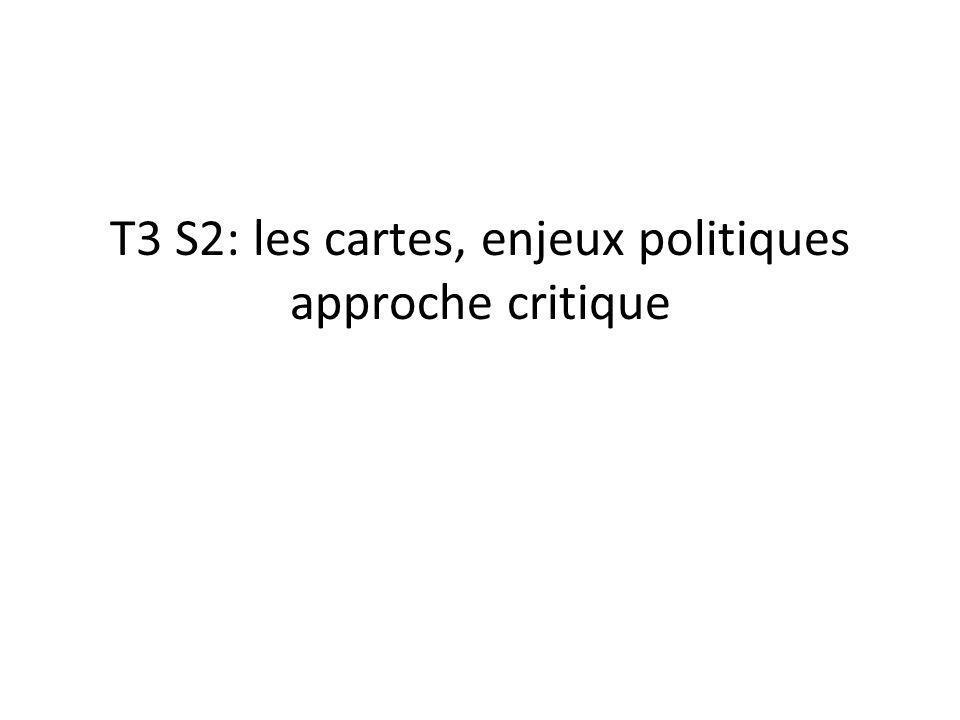 T3 S2: les cartes, enjeux politiques approche critique