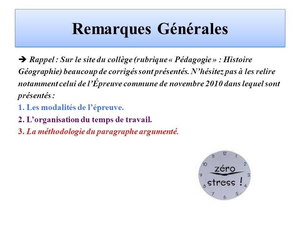 Remarques Générales Rappel : Sur le site du collège (rubrique « Pédagogie » : Histoire Géographie) beaucoup de corrigés sont présentés.