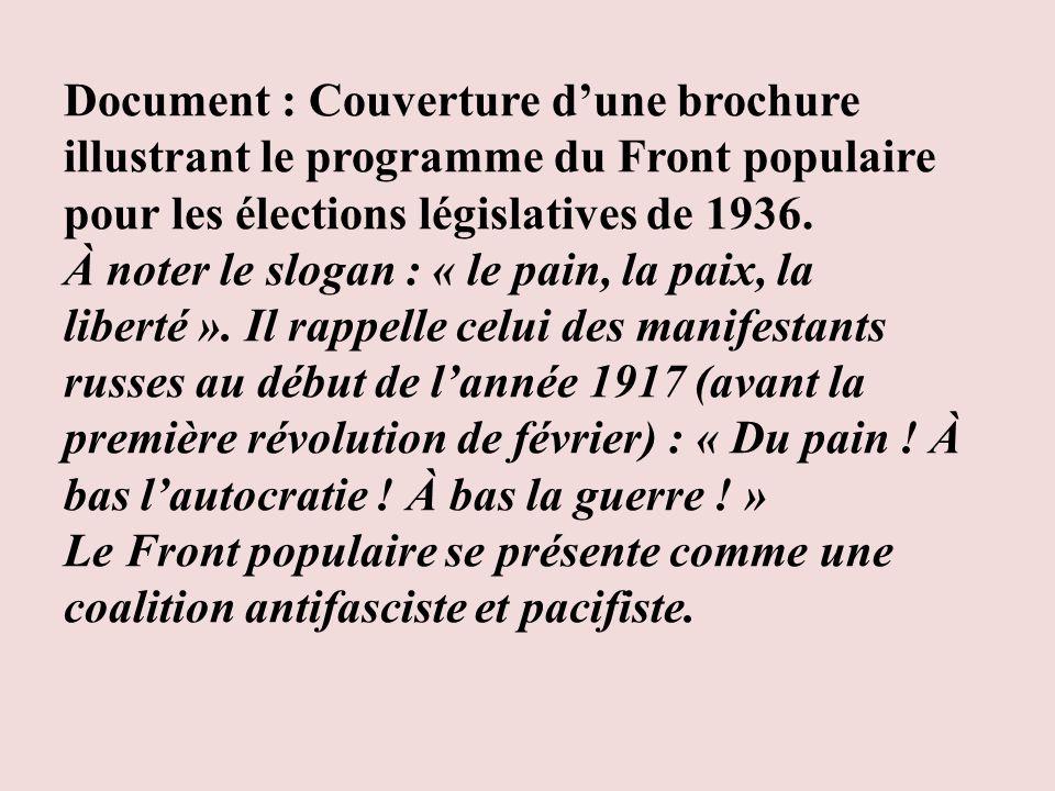 Document : Couverture dune brochure illustrant le programme du Front populaire pour les élections législatives de 1936. À noter le slogan : « le pain,