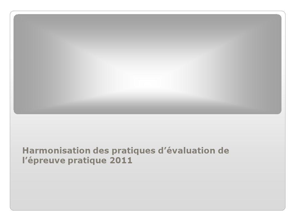 Harmonisation des pratiques dévaluation de lépreuve pratique 2011