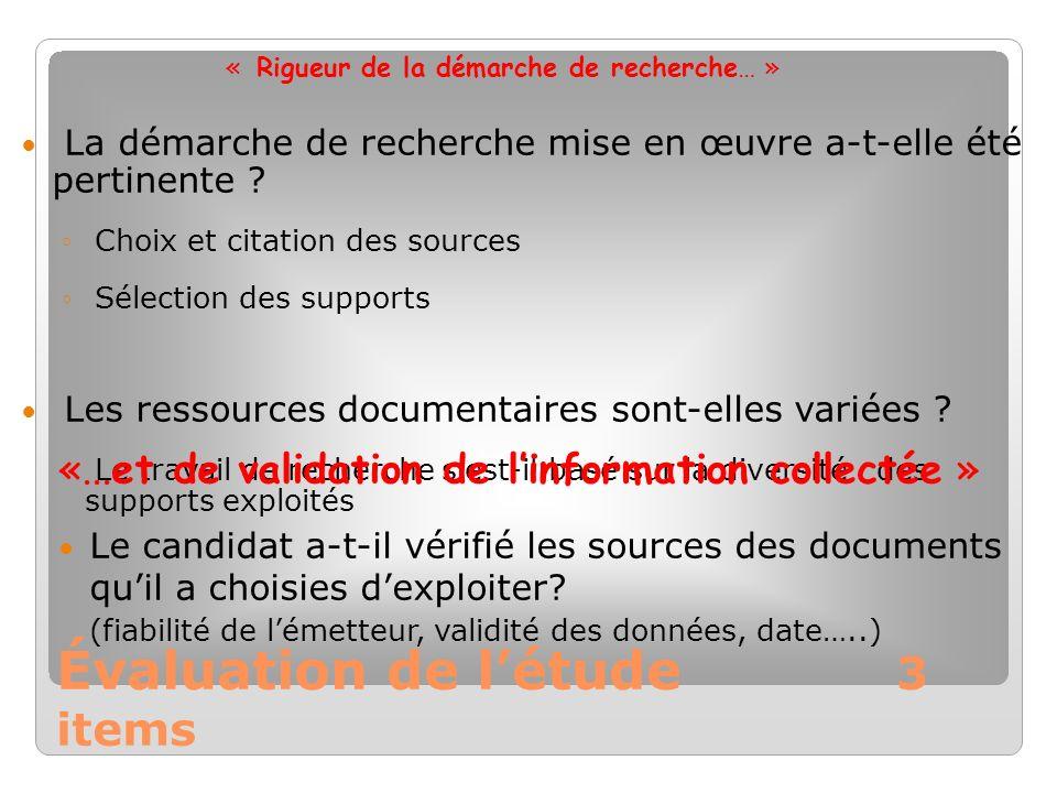 Évaluation de létude 3 items « Rigueur de la démarche de recherche… » La démarche de recherche mise en œuvre a-t-elle été pertinente ? Choix et citati