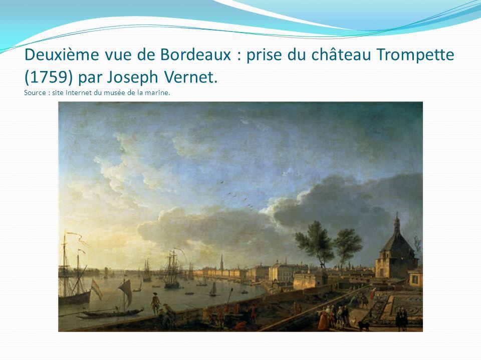 Deuxième vue de Bordeaux : prise du château Trompette (1759) par Joseph Vernet. Source : site Internet du musée de la marine.