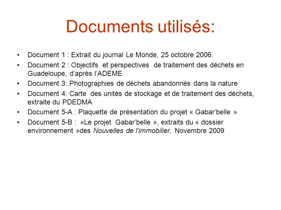 Document 1 : Extrait du journal Le Monde, 25 octobre 2006 « Le préfet de la Guadeloupe, Jean-Jacques Brot, ne mâche pas ses mots.