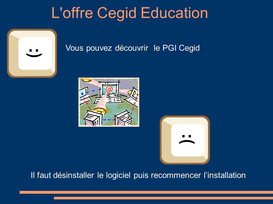 Vous pouvez découvrir le PGI Cegid Il faut désinstaller le logiciel puis recommencer linstallation