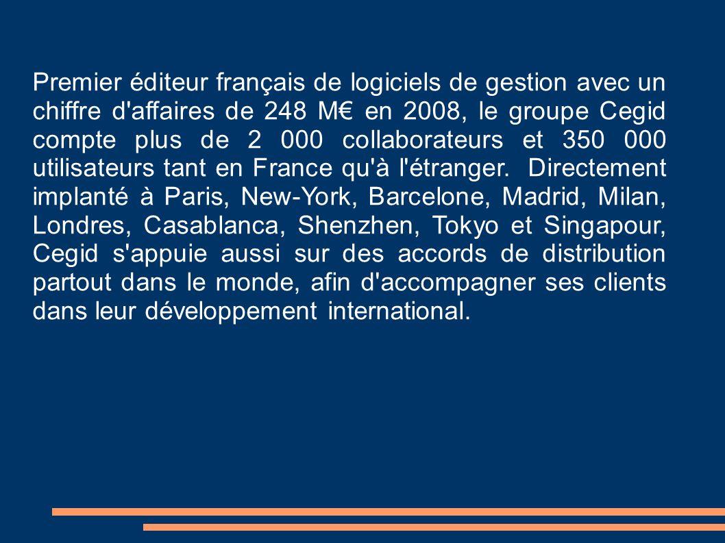 Premier éditeur français de logiciels de gestion avec un chiffre d'affaires de 248 M en 2008, le groupe Cegid compte plus de 2 000 collaborateurs et 3