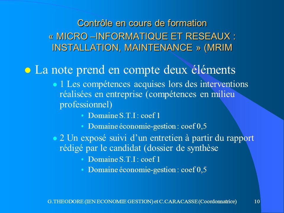 G.THEODORE (IEN ECONOMIE GESTION) et C.CARACASSE (Coordonnatrice)10 Contrôle en cours de formation « MICRO –INFORMATIQUE ET RESEAUX : INSTALLATION, MA