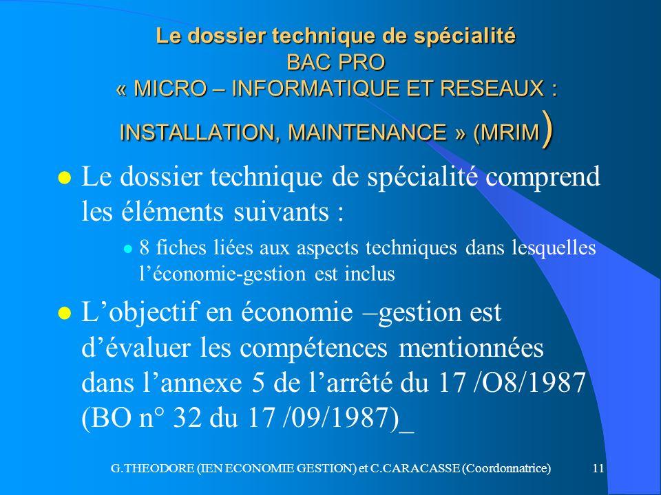 G.THEODORE (IEN ECONOMIE GESTION) et C.CARACASSE (Coordonnatrice)11 Le dossier technique de spécialité BAC PRO « MICRO – INFORMATIQUE ET RESEAUX : INS