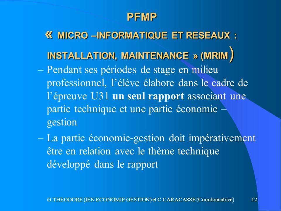 G.THEODORE (IEN ECONOMIE GESTION) et C.CARACASSE (Coordonnatrice)12 PFMP « MICRO –INFORMATIQUE ET RESEAUX : INSTALLATION, MAINTENANCE » (MRIM ) PFMP «