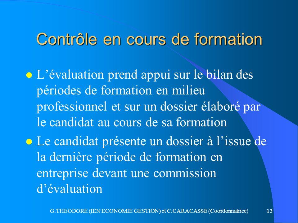 G.THEODORE (IEN ECONOMIE GESTION) et C.CARACASSE (Coordonnatrice)13 Contrôle en cours de formation l Lévaluation prend appui sur le bilan des périodes