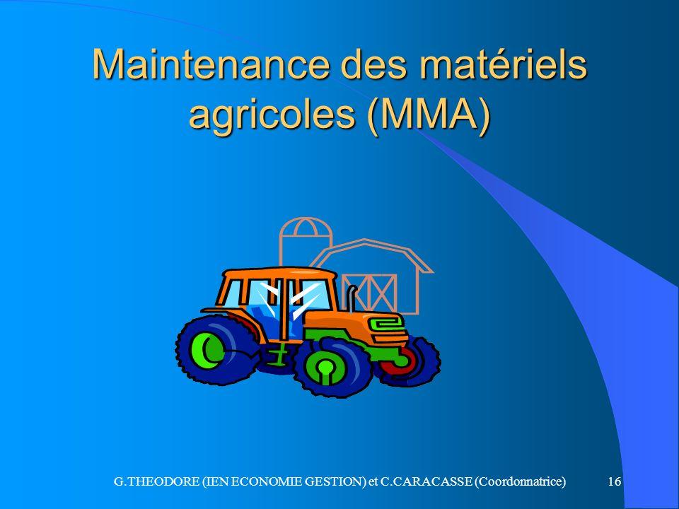 G.THEODORE (IEN ECONOMIE GESTION) et C.CARACASSE (Coordonnatrice)16 Maintenance des matériels agricoles (MMA)