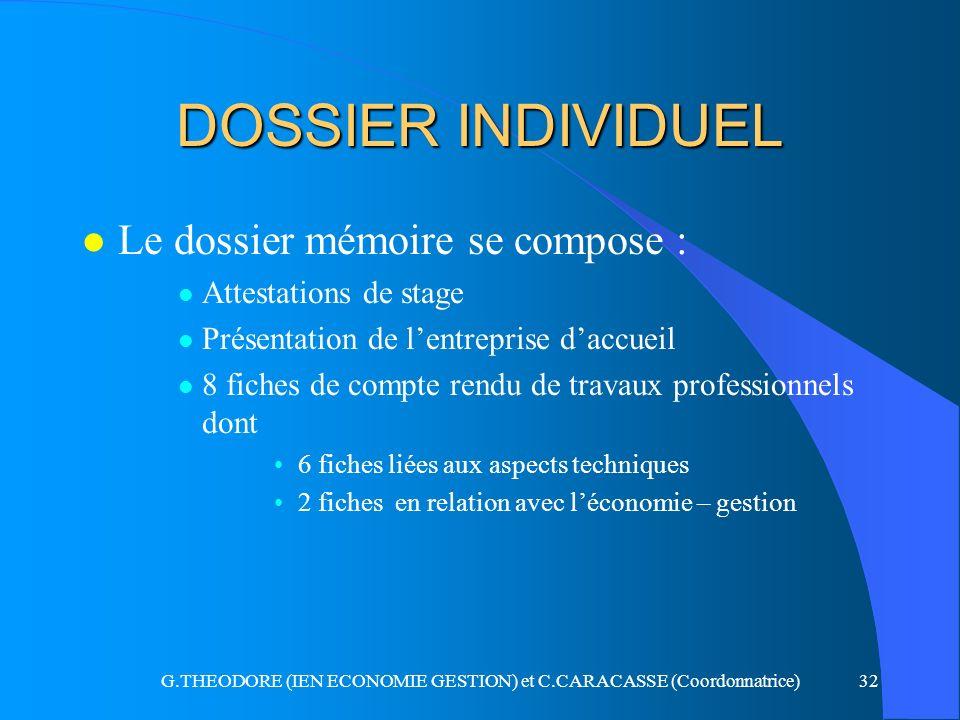 G.THEODORE (IEN ECONOMIE GESTION) et C.CARACASSE (Coordonnatrice)32 DOSSIER INDIVIDUEL l Le dossier mémoire se compose : l Attestations de stage l Pré