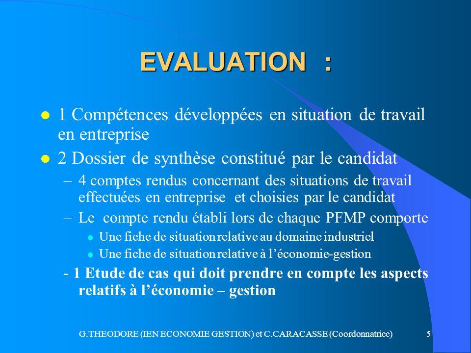 G.THEODORE (IEN ECONOMIE GESTION) et C.CARACASSE (Coordonnatrice)5 EVALUATION : l 1 Compétences développées en situation de travail en entreprise l 2