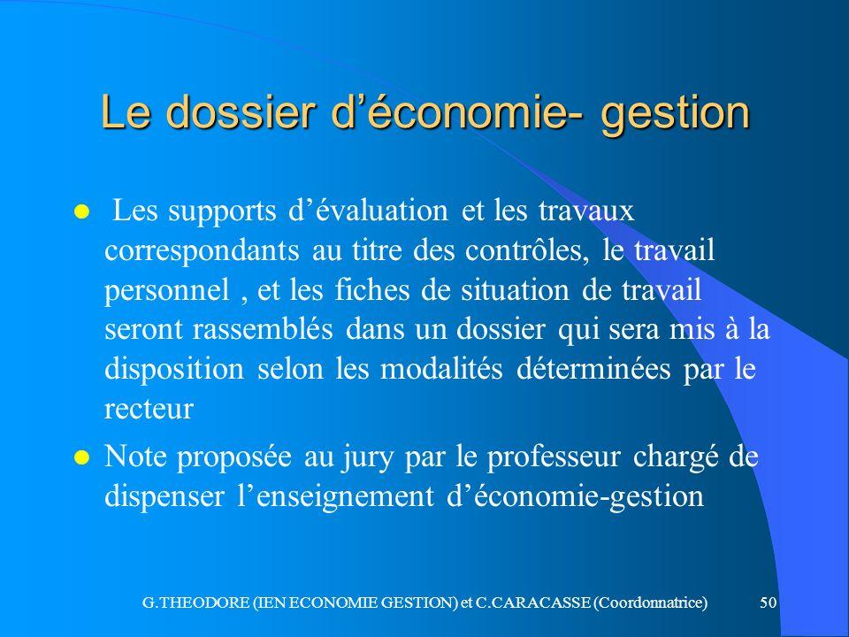 G.THEODORE (IEN ECONOMIE GESTION) et C.CARACASSE (Coordonnatrice)50 Le dossier déconomie- gestion l Les supports dévaluation et les travaux correspond