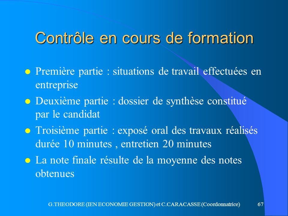G.THEODORE (IEN ECONOMIE GESTION) et C.CARACASSE (Coordonnatrice)67 Contrôle en cours de formation l Première partie : situations de travail effectuée