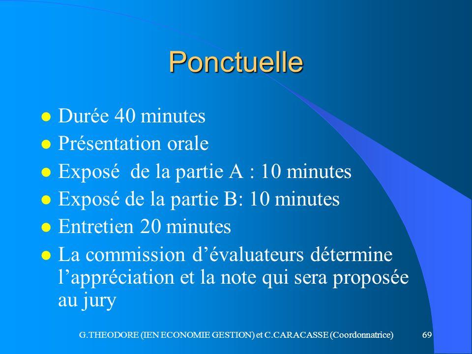 G.THEODORE (IEN ECONOMIE GESTION) et C.CARACASSE (Coordonnatrice)69 l Durée 40 minutes l Présentation orale l Exposé de la partie A : 10 minutes l Exp