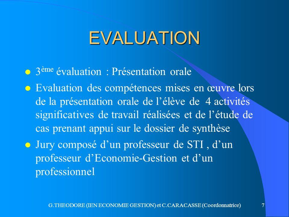 G.THEODORE (IEN ECONOMIE GESTION) et C.CARACASSE (Coordonnatrice)7 EVALUATION l 3 ème évaluation : Présentation orale l Evaluation des compétences mis