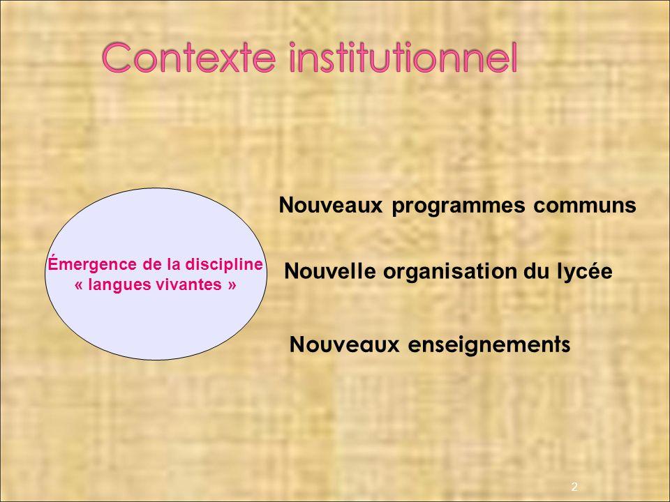 Nouveaux enseignements 2 Émergence de la discipline « langues vivantes » Nouveaux programmes communs Nouvelle organisation du lycée