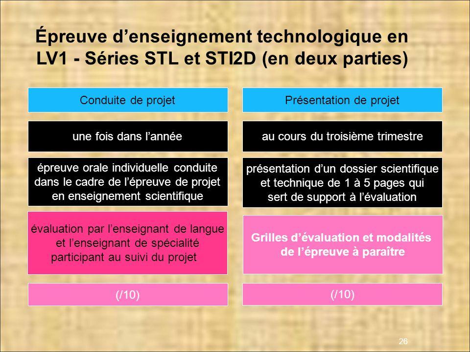 26 Épreuve denseignement technologique en LV1 - Séries STL et STI2D (en deux parties) une fois dans lannée épreuve orale individuelle conduite dans le