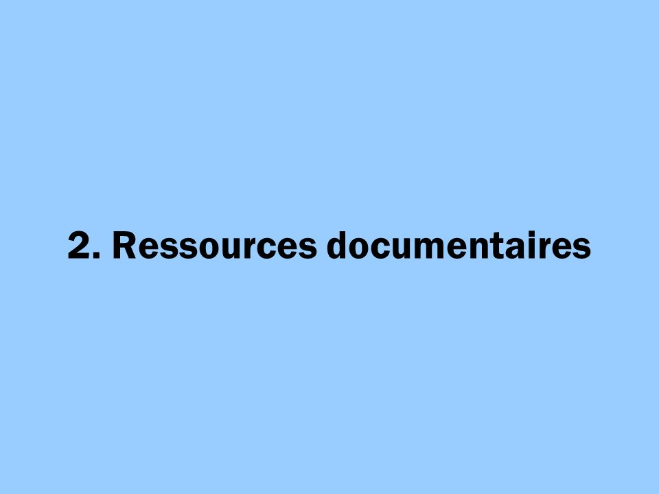 2. Ressources documentaires