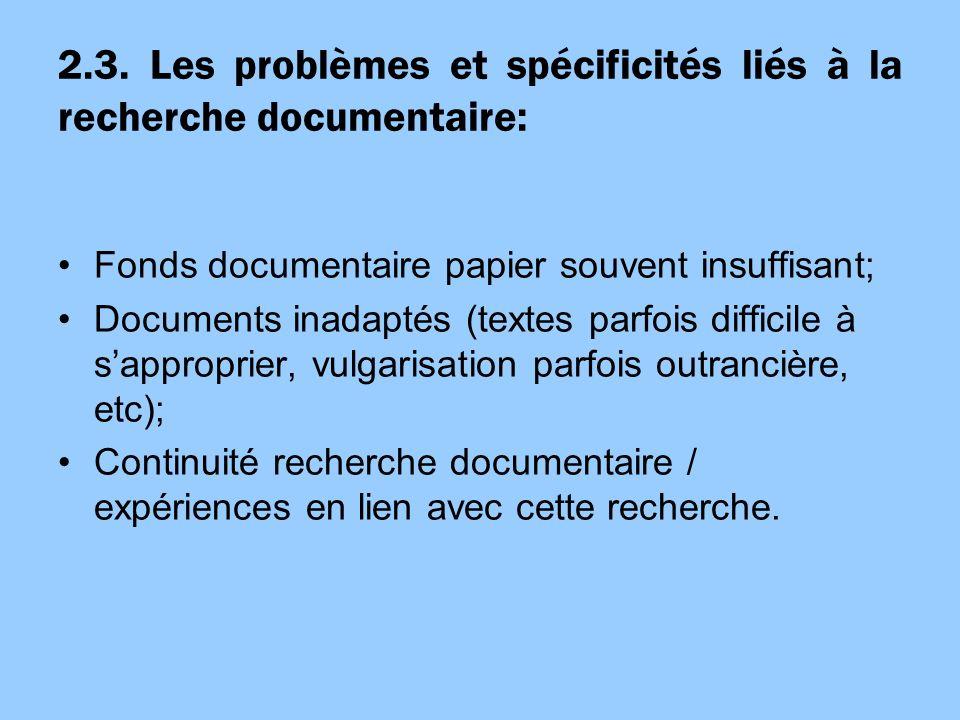 2.3. Les problèmes et spécificités liés à la recherche documentaire: Fonds documentaire papier souvent insuffisant; Documents inadaptés (textes parfoi