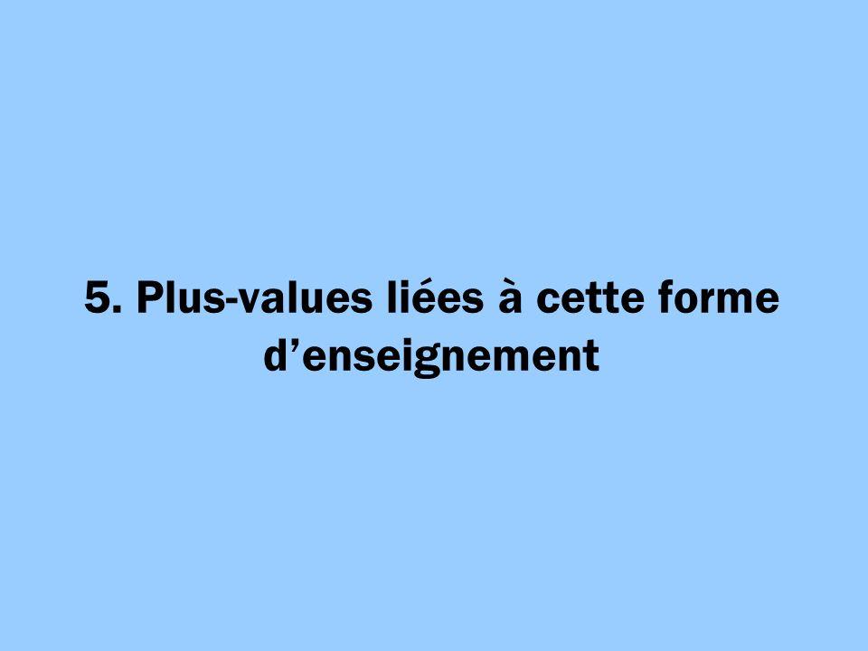 5. Plus-values liées à cette forme denseignement