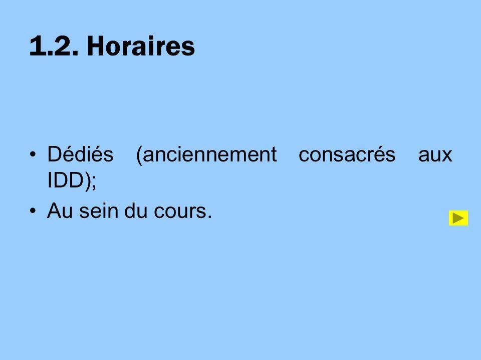 1.2. Horaires Dédiés (anciennement consacrés aux IDD); Au sein du cours.