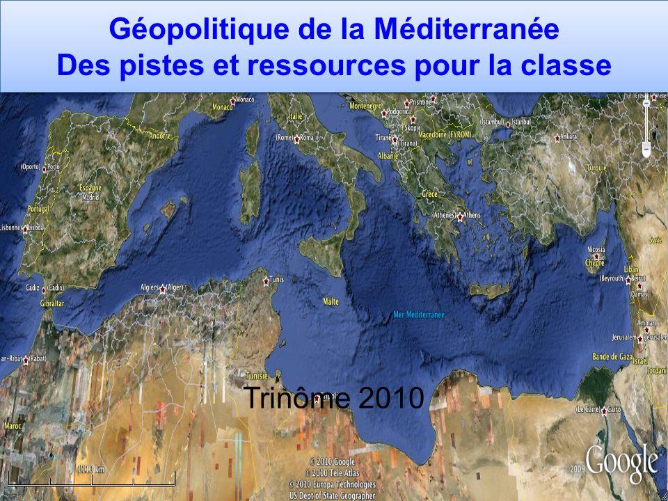 Géopolitique de la Méditerranée Des pistes et ressources pour la classe Trinôme 2010