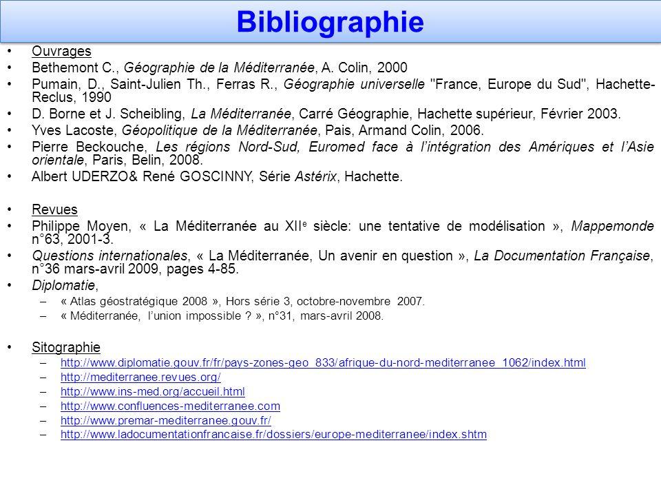Bibliographie Ouvrages Bethemont C., Géographie de la Méditerranée, A. Colin, 2000 Pumain, D., Saint-Julien Th., Ferras R., Géographie universelle