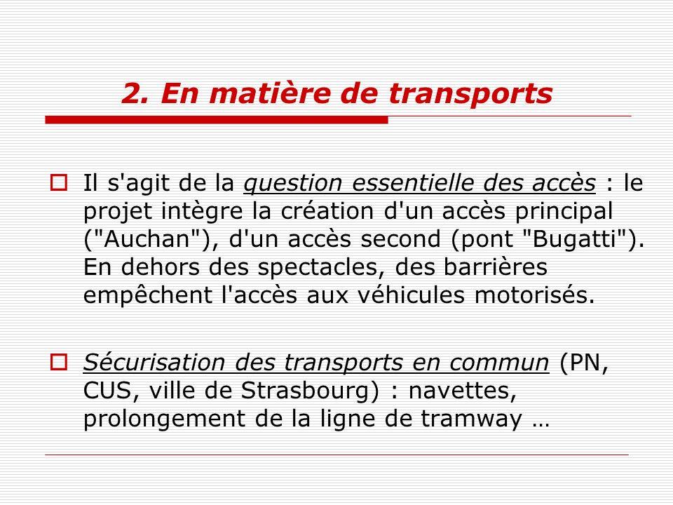 2. En matière de transports Il s'agit de la question essentielle des accès : le projet intègre la création d'un accès principal (