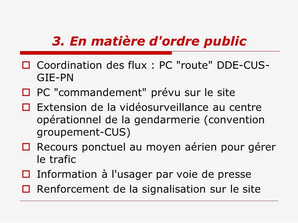 3. En matière d'ordre public Coordination des flux : PC