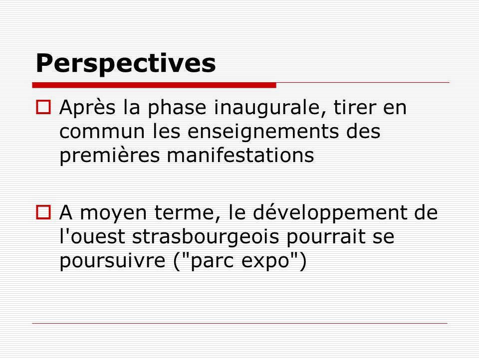 Perspectives Après la phase inaugurale, tirer en commun les enseignements des premières manifestations A moyen terme, le développement de l'ouest stra