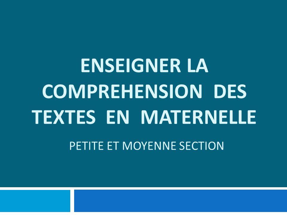 ENSEIGNER LA COMPREHENSION DES TEXTES EN MATERNELLE PETITE ET MOYENNE SECTION