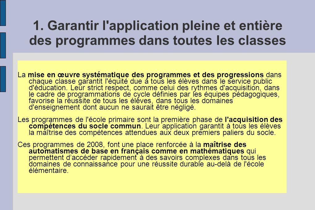 1. Garantir l'application pleine et entière des programmes dans toutes les classes La mise en œuvre systématique des programmes et des progressions da