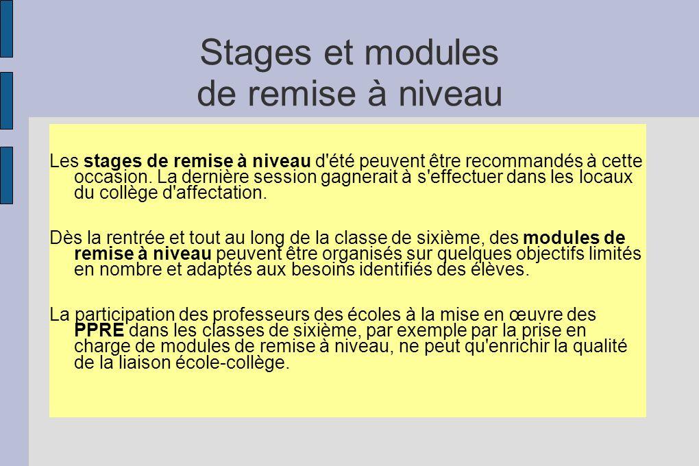 Stages et modules de remise à niveau Les stages de remise à niveau d'été peuvent être recommandés à cette occasion. La dernière session gagnerait à s'