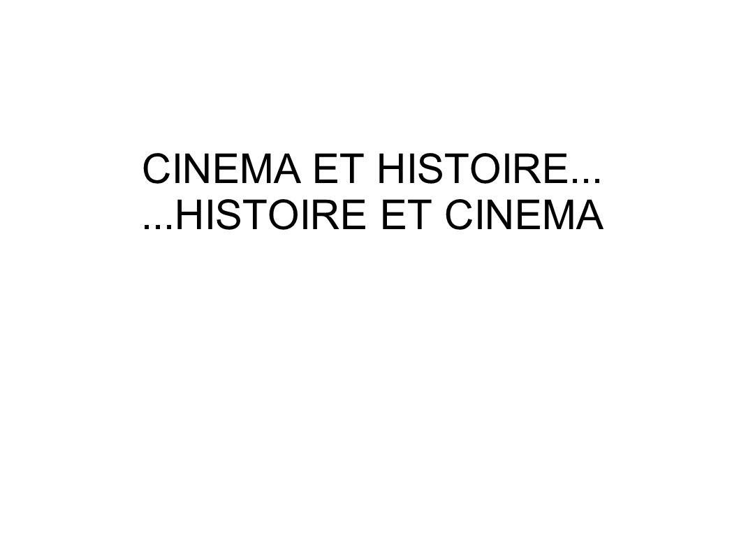 CINEMA ET HISTOIRE......HISTOIRE ET CINEMA