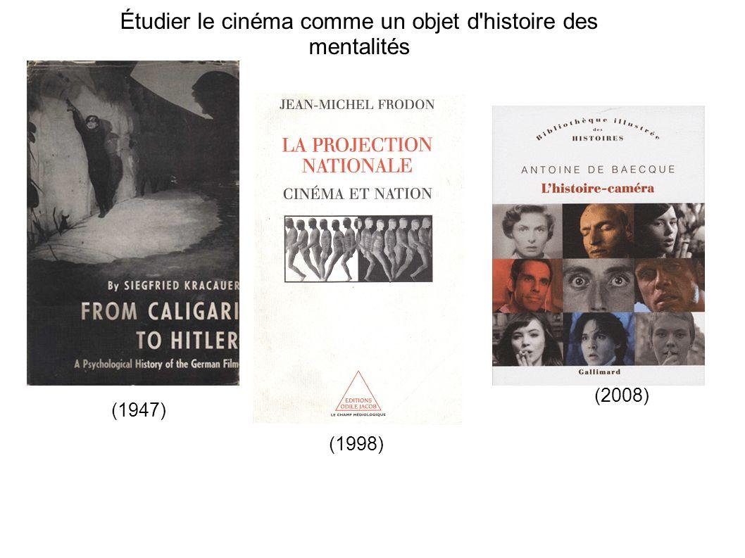Étudier le cinéma comme un objet d'histoire des mentalités (1998) (2008) (1947)